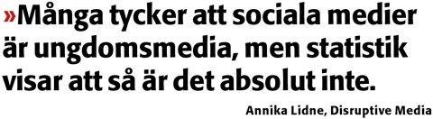 Många tycker att sociala medier är ungdomsmedia, men statistik visar att så är det absolut inte - Annika Lidne