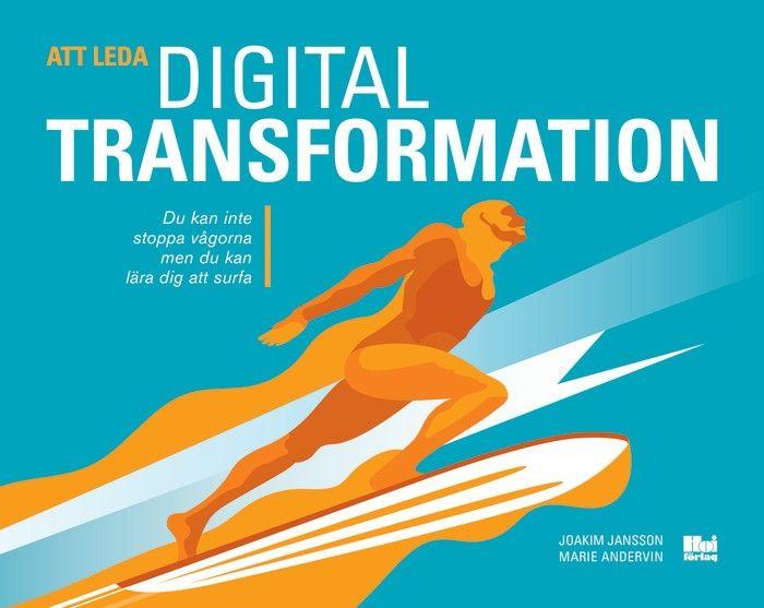 Att leda digital transformation av Joakim Jansson och Marie Andervin