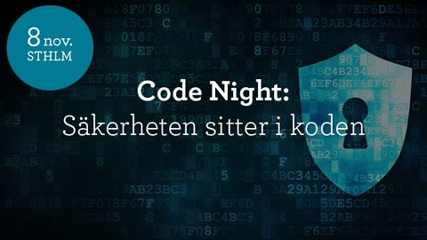 Code Night #13 - Säkerheten sitter i koden 8 november 2018