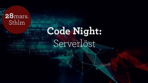 Code Night #14 - Serverlöst 28 mars 2019