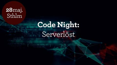 Code Night #14 - Serverlöst 28 maj 2019